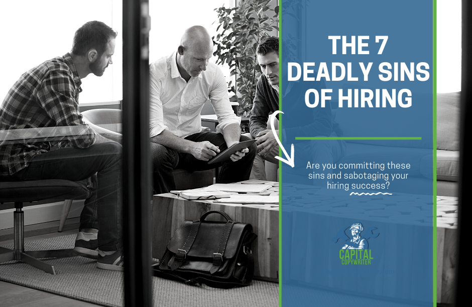 The 7 Deadly Sins of Hiring in a Labor Shortage