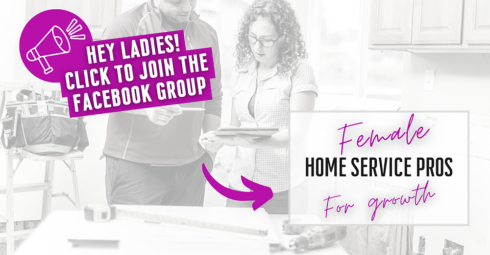"""Join the Facebook group """"Female Home Service Pros for Growth"""""""