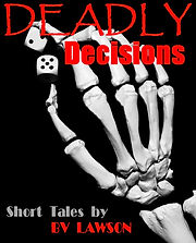Deadly Decisions, Short Stories by BV Lawson