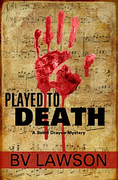 Played to Death, Scott Drayco Mystery #1, by BV Lawson