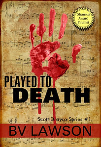 Played to Death, Scot Drayco Mystery #1, by BV Lawson