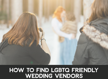 How to Find LGBTQ Friendly Wedding Vendors