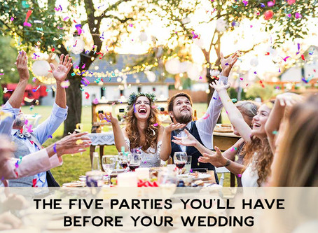 5 Parties You'll Have Before Your Wedding