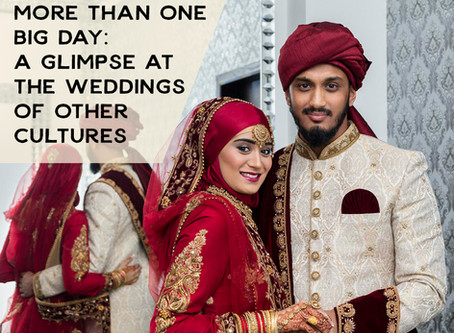 More Than One Big Day: A Glimpse at the Weddings of Other Cultures