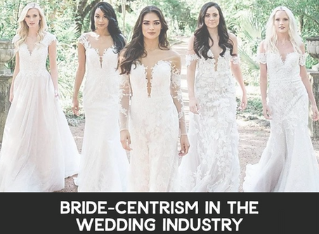 Bride-Centrism in the Wedding Industry