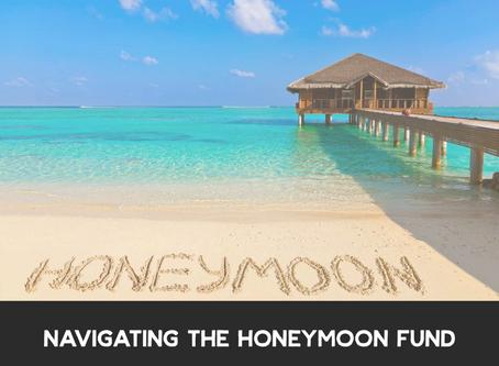 Navigating the Honeymoon Fund