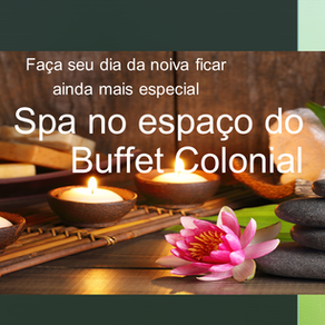 Spa e festa de casamento no mesmo lugar - No Buffet Colonial você pode
