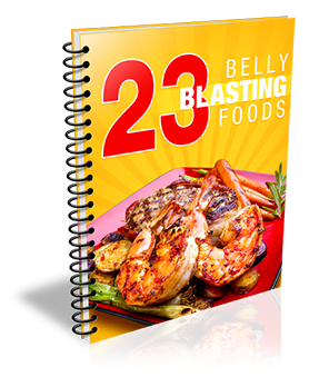 23 Belly Blasting Foods