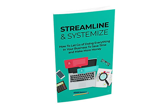 Streamline and Systemize