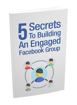 5 Secrets To Building an Engaged Facebook Group
