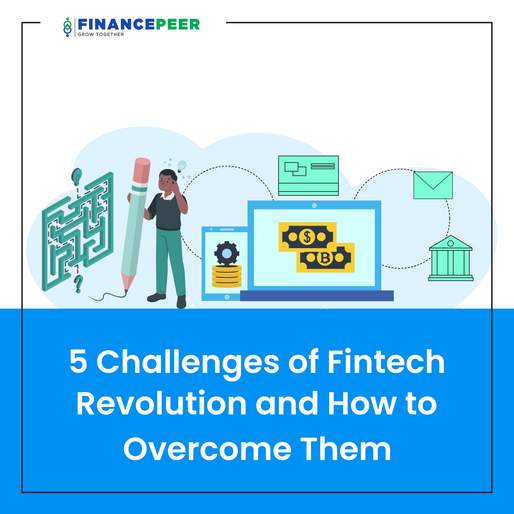 5 Challenges of Fintech Revolution and How to Overcome Them