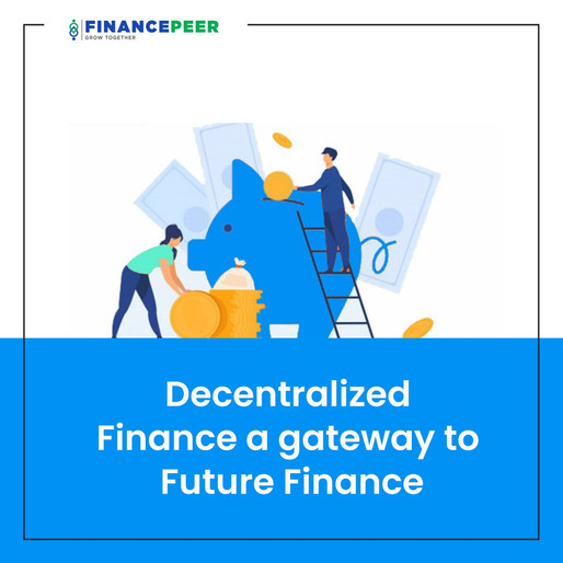 Decentralized Finance- a gateway to future Finance