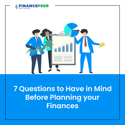 7 Questions to Have in Mind Before Planning your Finances