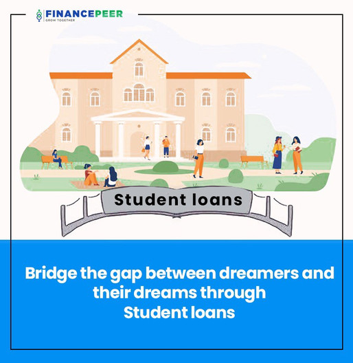 Bridge the gap between dreamers and their dreams through Student loans