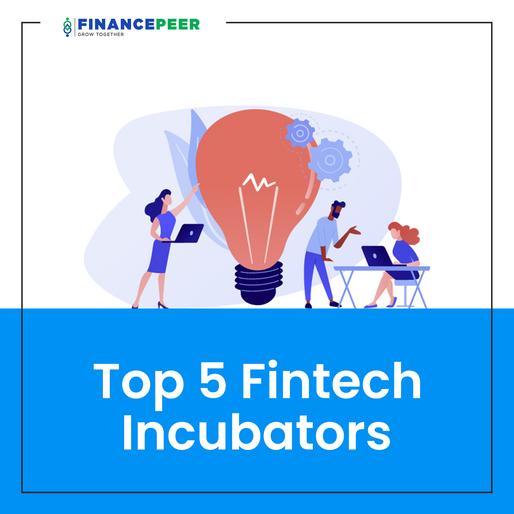Top 5 Fintech Incubators