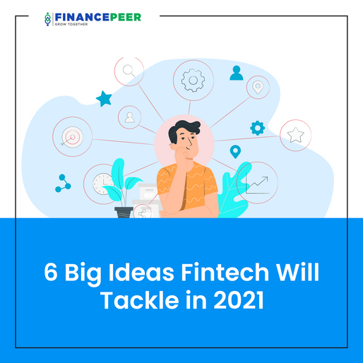 6 Big Ideas Fintech will Tackle in 2021
