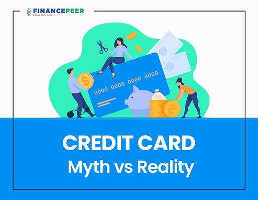 Credit Card: Myths vs. Reality