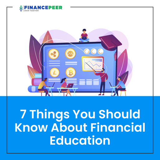 7 Things You Should Know About Financial Education