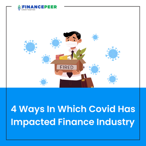 4 Ways In Which Covid Has Impacted Finance Industry