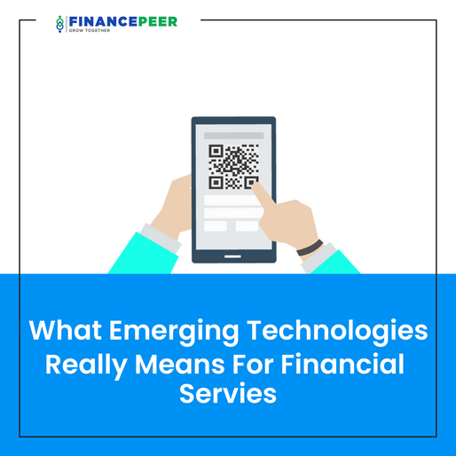What Emerging Technologies Really Means For Financial Services