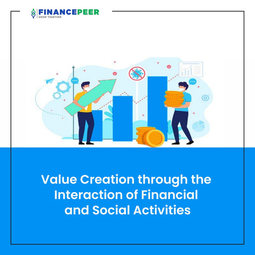 Value Creation through the interaction of Financial and Social Activities