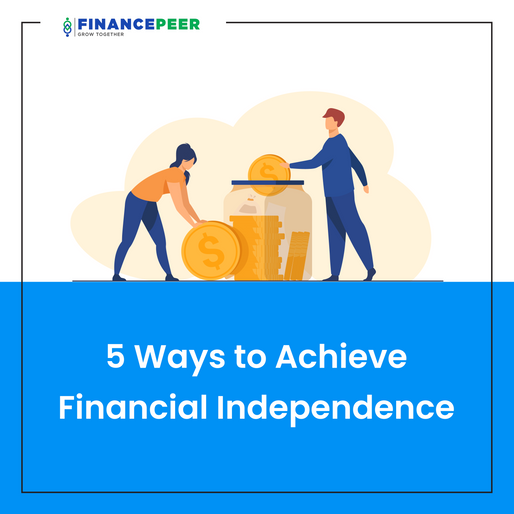 5 Ways To Achieve Financial Independence