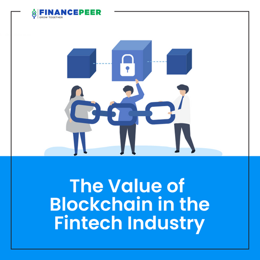 The Value of Blockchain in the Fintech Industry