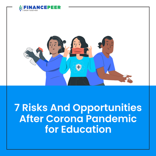 7 Risks and Opportunities after Corona Pandemic for Education