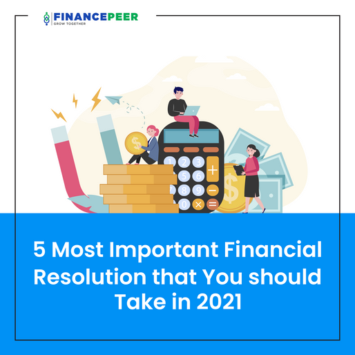 5 Most Important Financial Resolutions that You Should take In 2021