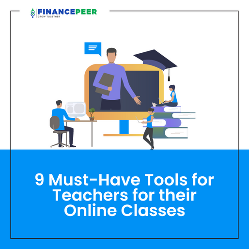 9 Must-Have Tools for Teachers for their Online Classes