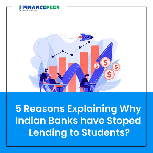 5 Reasons Explaining Why Indian Banks Have Stopped Lending To Students?