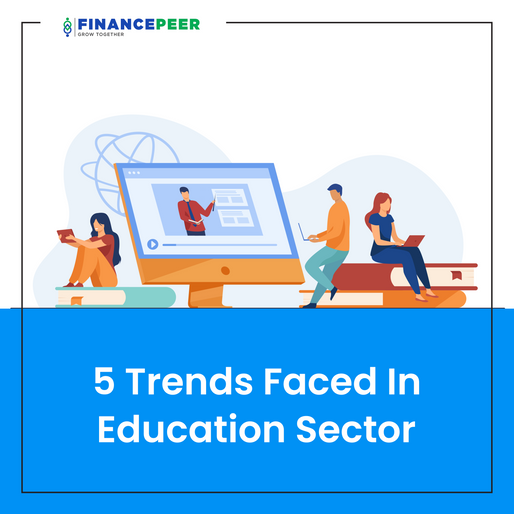 5 Trends Faced In Education Sector