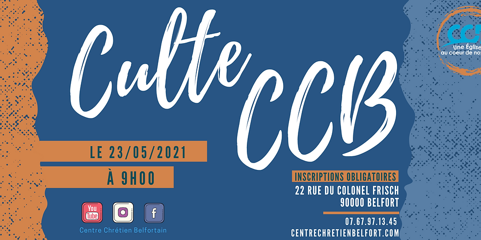 Culte 1 du CCB du 23 mai à 9h