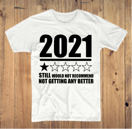 Would Not Recommend 2021 T-Shirt