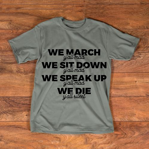 Y'all Mad, Y'all Silent T-Shirt
