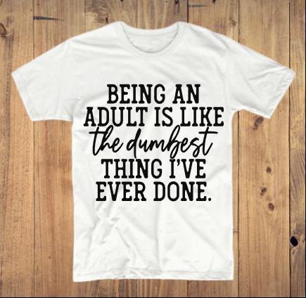Being An Adult T-Shirt
