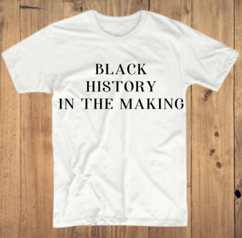 Black History In The Making T-Shirt
