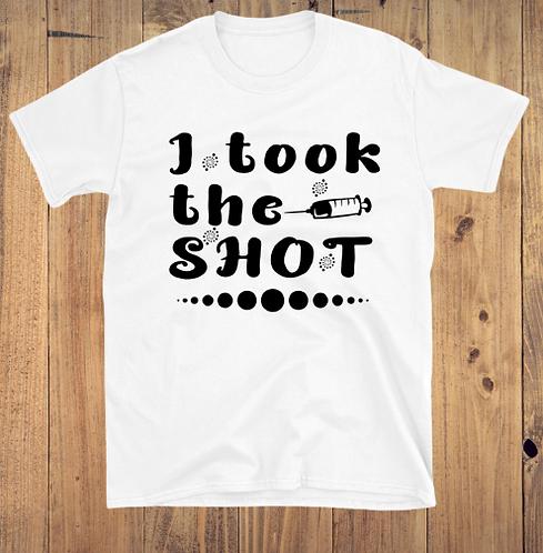 I Took The Shot T-Shirt