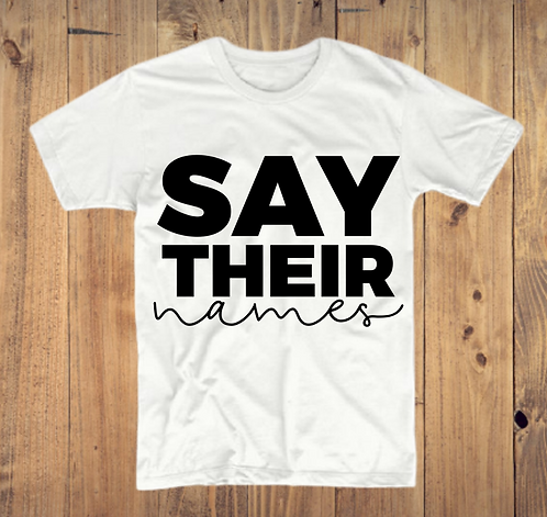 Say Their Names T-Shirt