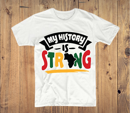 My History Is Strong T-Shirt