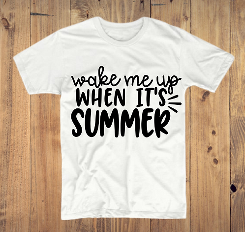 Wake Me Up When It's Summer T-Shirt