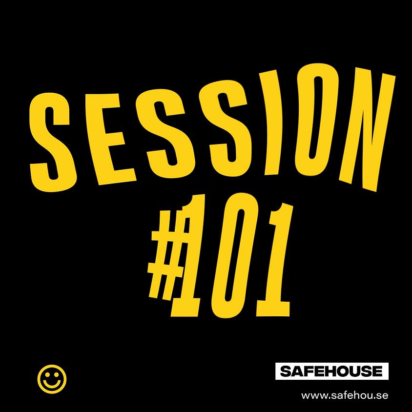 Safehouse Session #101