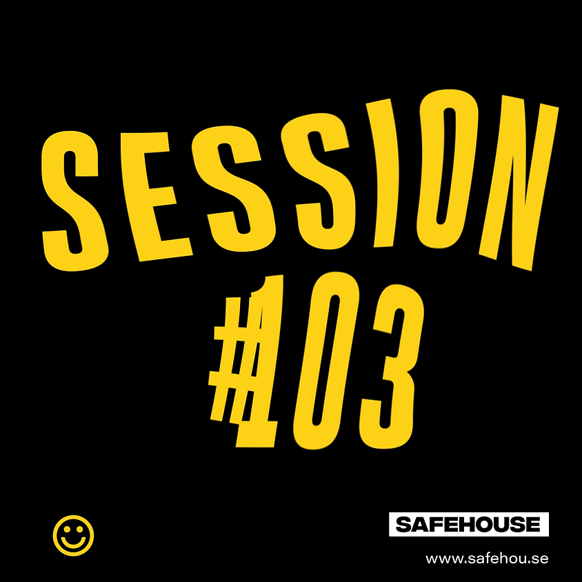 Safehouse Session #103