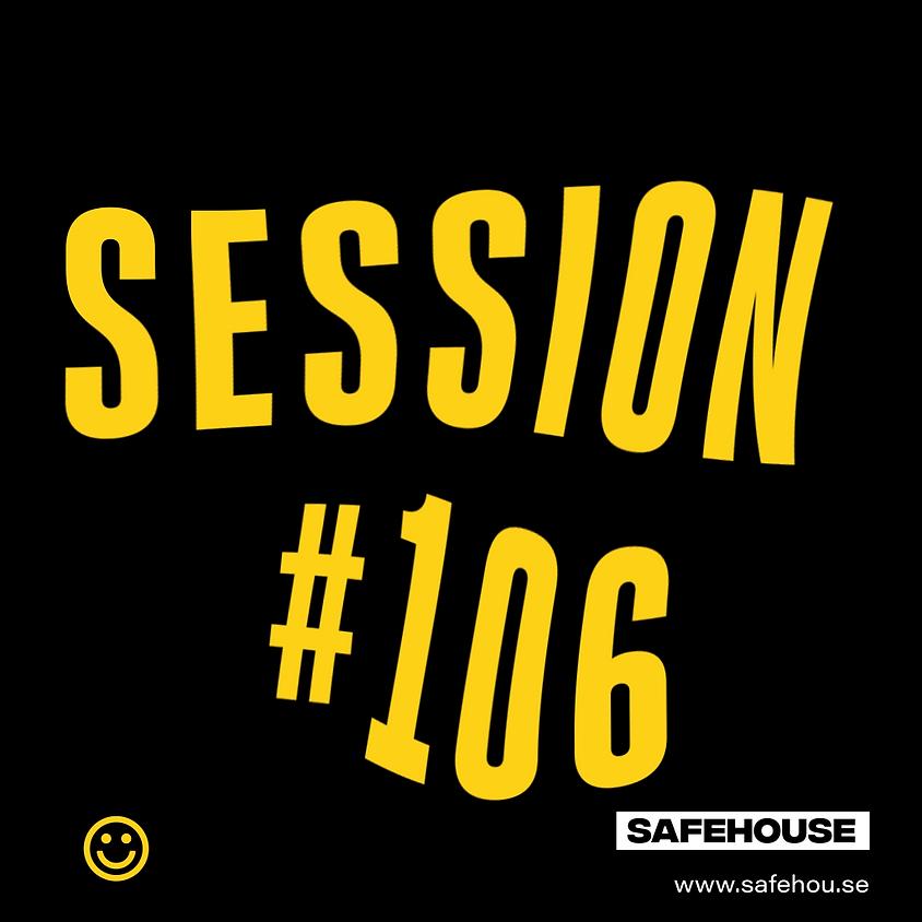 Safehouse Session #106