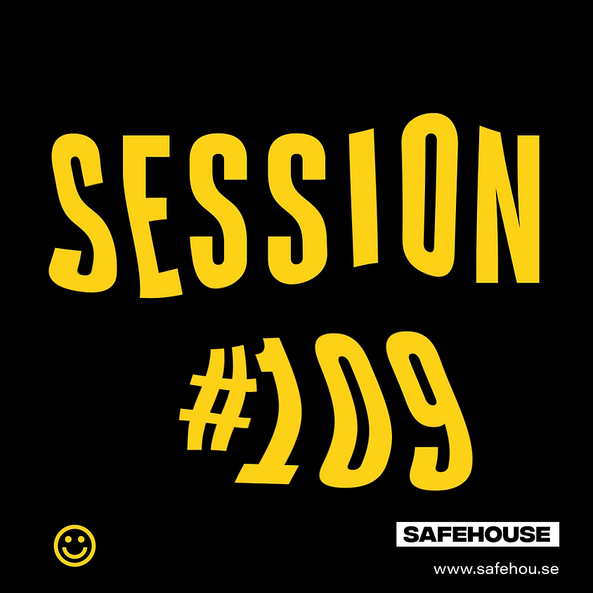 Safehouse Session #109