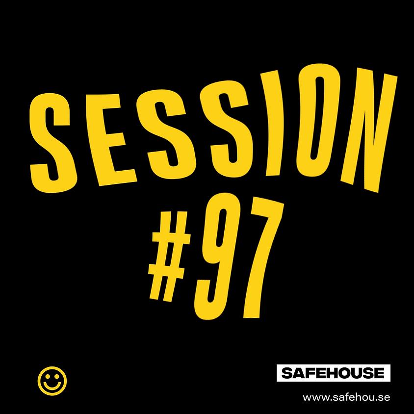 Safehouse Session #97