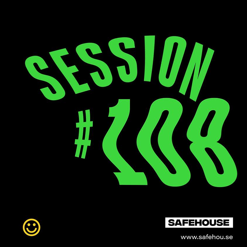 Safehouse Session #108
