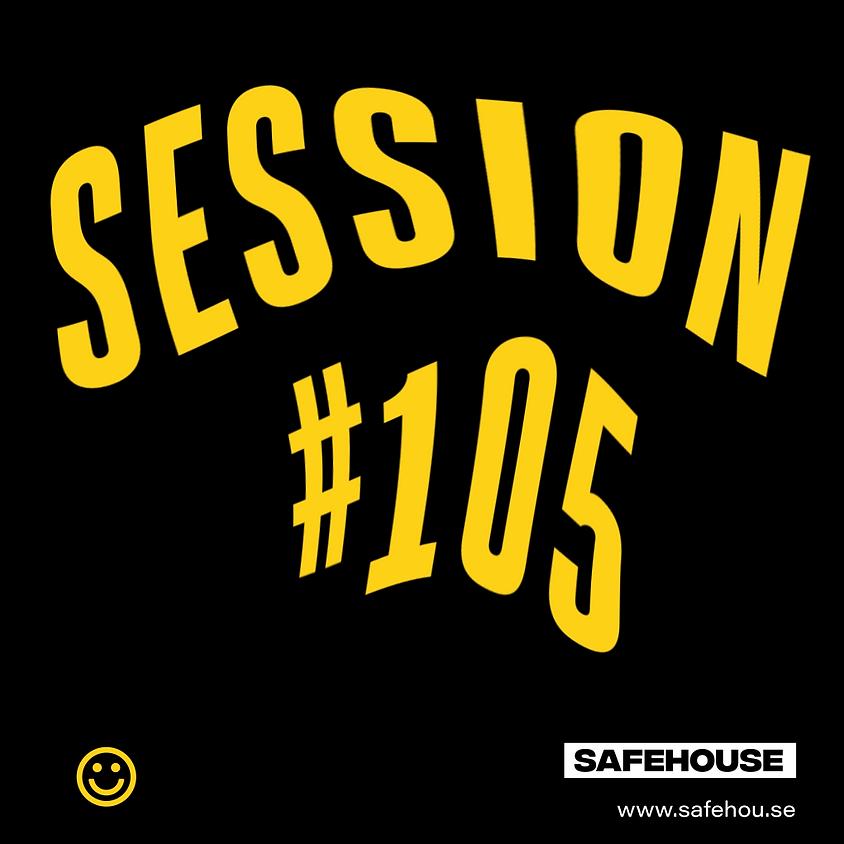 Safehouse Session #105