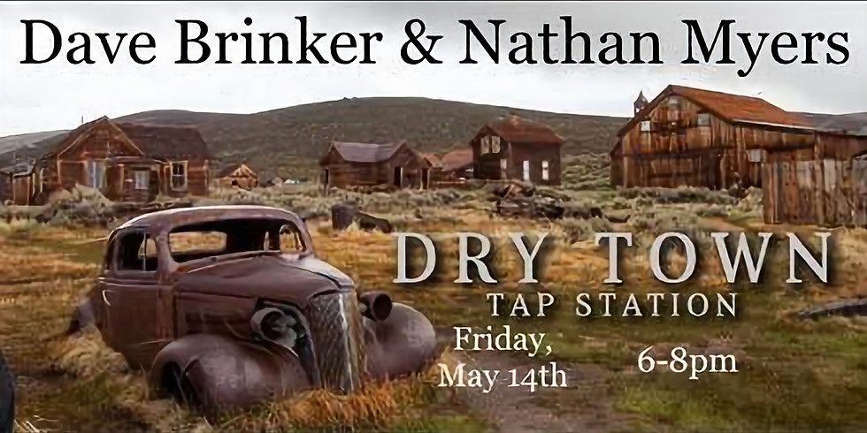 Dave Brinker & Nathan Myers LIVE at Dry Town Tap Station