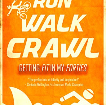 Run, Walk, Crawl; Getting fit in my forties with Tim Lebbon.